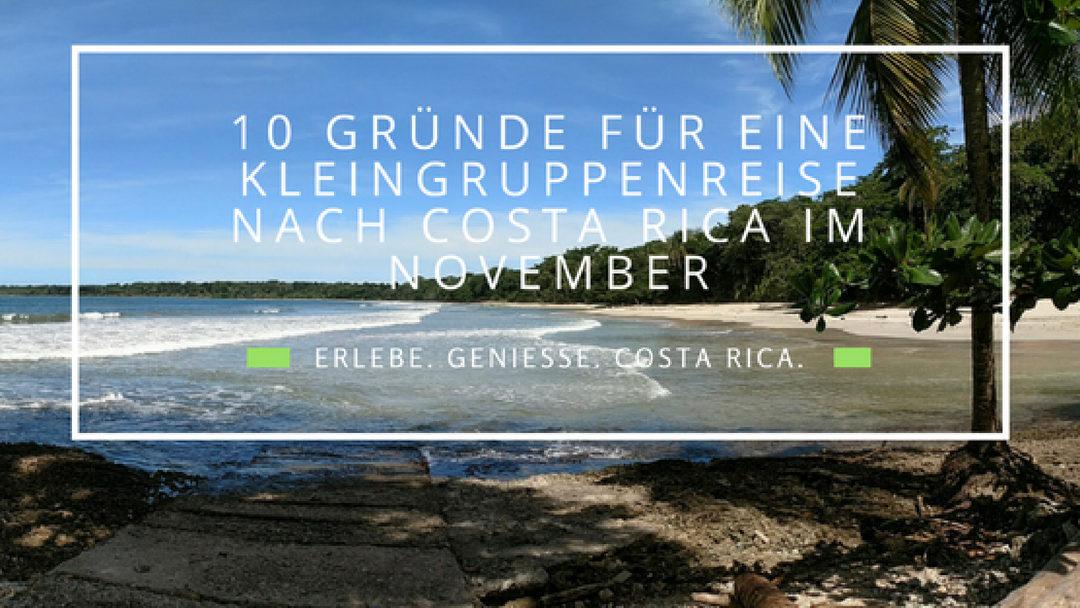 10 Gründe für eine Gruppenreise nach Costa Rica im November